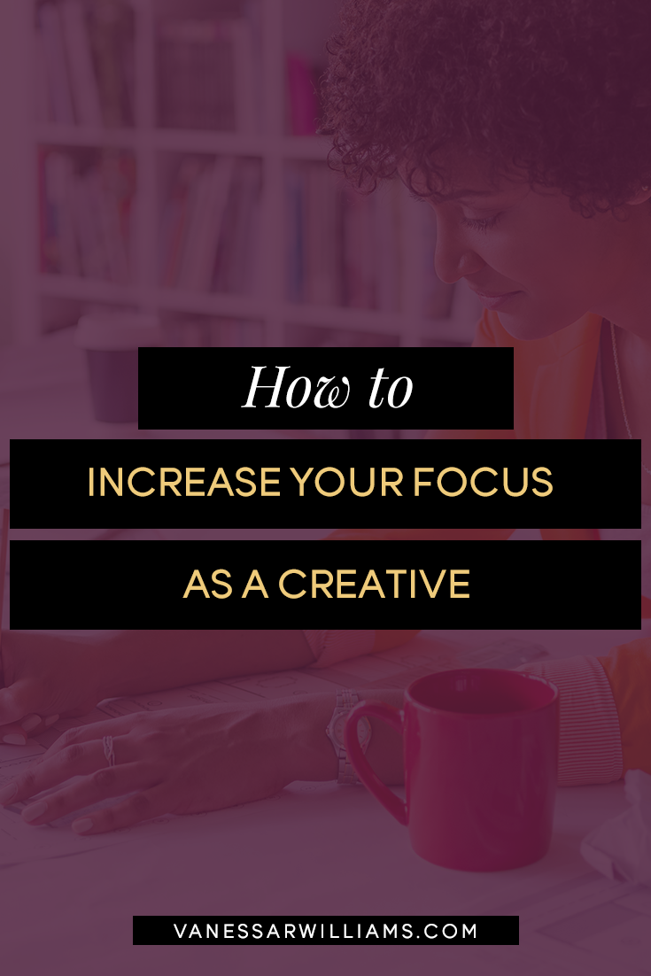 How to Increase Your Focus as a Creative